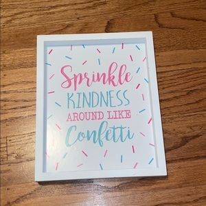 Sprinkle Kindness Around Like Confetti Wall Sign